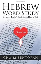 Hebrew Word Study: A Hebrew Teacher's Search for the Heart of God