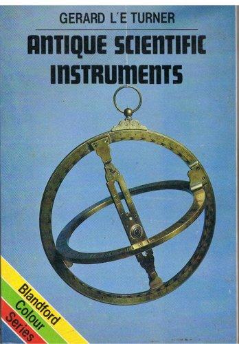 Antique Scientific Instruments (Colour S.) Prof. Gerard LEstrange Turner
