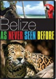 Belize: As Never Seen Before