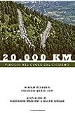 20.000 km: Viaggio nel cuore del ciclismo