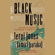 Black Music Audiobook by LeRoi Jones Narrated by Prentice Onayemi
