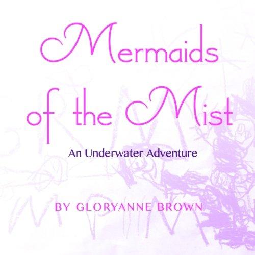 Mermaids of the Mist: An Underwater Adventure