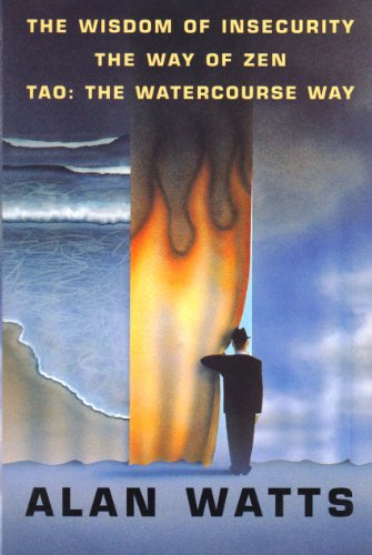 Wisdom of Insecurity; The Way of Zen; Tao: The Watercourse Way