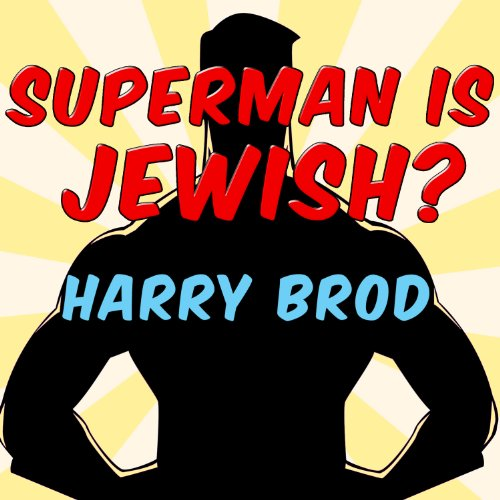 Superman Justice The Way Truth American And - Superman Is Jewish?: How Comic Book Superheroes Came to Serve Truth, Justice, and the Jewish-American Way
