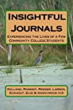 img - for Insightful Journals: Experiencing the Lives of a Few Community College Students by Mark D. Kelland Ph.D. (2013-02-06) book / textbook / text book