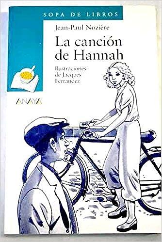 La canción de Hannah: Amazon.es: Jean-Paul Nozière, Novela ...