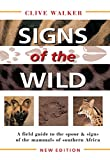 Signs of the Wild: A Field Guide to the Spoor & Signs of the Mammals of Southern Africa