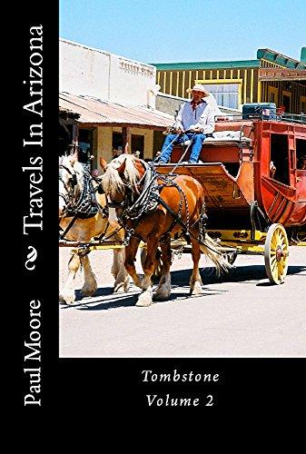 Travels In Arizona - Tombstone - Volume 2
