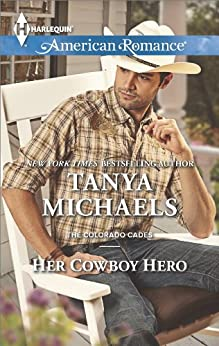 Her Cowboy Hero (The Colorado Cades Book 3) by [Michaels, Tanya]