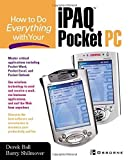 img - for How to Do Everything With Your iPAQ(R) Pocket PC by Ball, Derek, Shilmover, Barry (2002) Paperback book / textbook / text book
