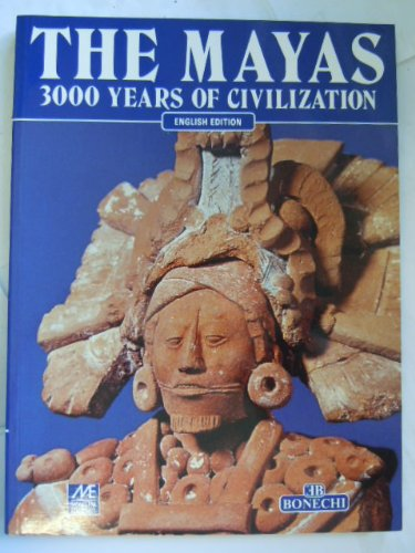 The Mayas: 3000 Years of Civilization