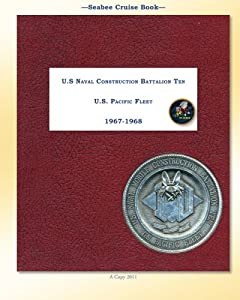 Seabee Cruise Book U.S Naval Construction Battalion Ten 1967 -1968 from CreateSpace Independent Publishing Platform