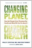 Changing Planet, Changing Health, Paul R. Epstein, 0520272633