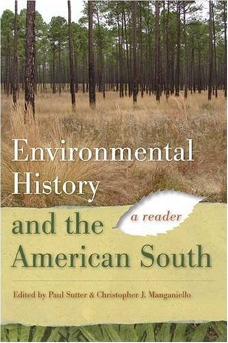 Environmental History and the American South: A Reader (Environmental History and the American South Ser.)