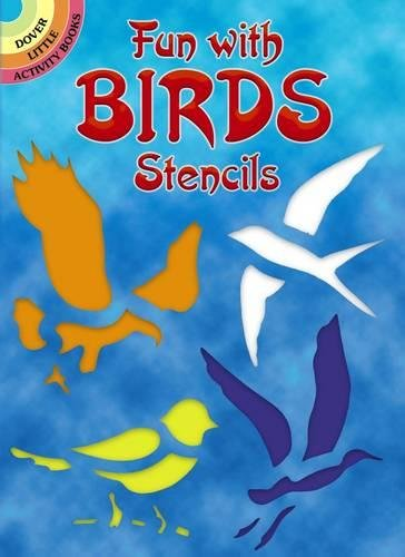 Fun With Birds Stencils (Dover Stencils) (Craft International Stencil)