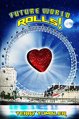 FUTURE WORLD ROLLS!: We Are Family (Carousels of Life Book 2) by [Tumbler, Terry]