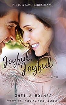 Joyful, Joyful (All in a Name Book 1) by [Holmes, Sheila]