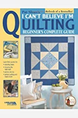 Pat Sloan's I Can't Believe I'm Quilting (Leisure Arts #3649) (Pat's School House) Paperback