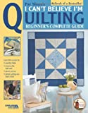 img - for Pat Sloan's I Can't Believe I'm Quilting (Leisure Arts #3649) (Pat's School House) book / textbook / text book