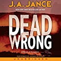 Dead Wrong: Joanna Brady Mysteries, Book 12 Audiobook by J. A. Jance Narrated by Susan Ericksen