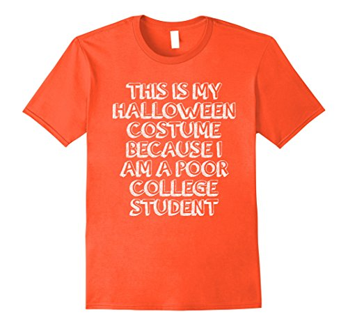Mens Poor College Student Funny Halloween Costume T-Shirt Medium (College Student Funny Costumes For Halloween)