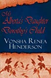Ms Alberta's Daughter Dorothy's Child, VonSha Renea Henderson, 1451239998