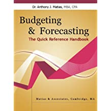 Budgeting and Forecasting - The Quick Reference Handbook