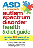 ASD the Complete Autism Spectrum Disorder Health and Diet Guide, R. Smith and Susan Hannah, 0778804739