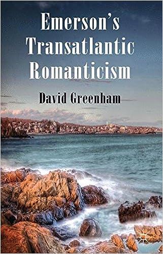 emerson s transatlantic romanticism greenham david