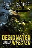Designated Infected: Designated Book 1