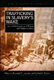 Trafficking in Slavery's Wake: Law and the Experience of Women and Children in Africa (New African Histories)
