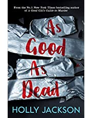 As Good As Dead: The brand new and final book in the YA thriller trilogy that everyone is talking about... (A Good Girl's Guide to Murder, Book 3)
