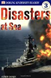Disasters at Sea, Andrew Donkin and Dorling Kindersley Publishing Staff, 0789473828