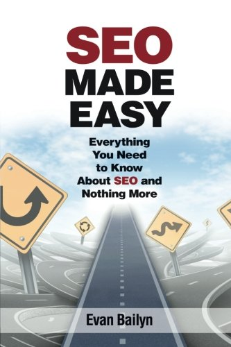 SEO Made Easy: Everything You Need to Know About SEO and Nothing More (Best Ecommerce Websites For Electronics)