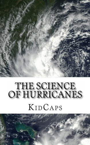 The Science of Hurricanes: Understanding Weather Just for Kids!