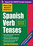Practice Makes Perfect Spanish Verb Tenses, Second Edition (Practice Makes Perfect Series), Dorothy Richmond, 0071639306