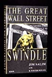 img - for The Great Wall Street Swindle 1st edition by Salim, Jim, Winnans, R. Foster (2001) Hardcover book / textbook / text book
