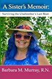 img - for A Sister's Memoir: Surviving the Unabomber's Last Blast book / textbook / text book
