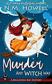 Murder Any Witch Way: A Brimstone Bay Paranormal Cozy Mystery (Brimstone Bay Mysteries Book 1)