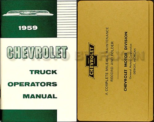 1959 CHEVROLET TRUCK & PICKUP OWNERS INSTRUCTION & OPERATING MANUAL & ENVELOPE - panel, platform, suburban, ½-ton, ¾-ton, 1-ton, 1 ½-ton, 2-ton, 2 ½-ton, Cameo, Conventional, Low Cab Forward, Forward ()