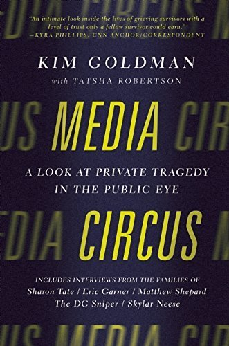 Media Circus: A Look at Private Tragedy in the Public Eye by Kim Goldman (2015-09-22)
