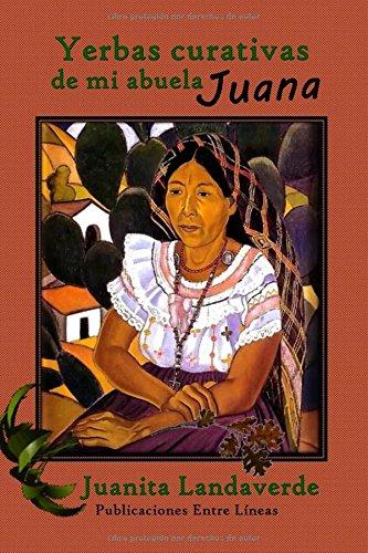 Descargar Libro Yerbas Curativas De Mi Abuela Juana Juanita Landaverde
