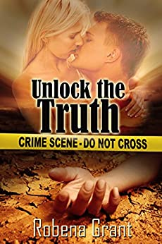 Unlock the Truth (The Desert Heat Series Book 1) by [Grant, Robena]