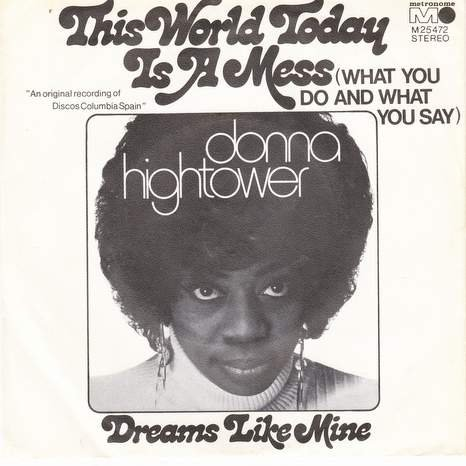 Donna Hightower - This World Today Is A Mess (What You Do And What You Say) - Metronome - M 25.472, Metronome - M 25472