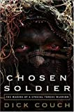 Front cover for the book Chosen Soldier: The Making of a Special Forces Warrior by Dick Couch
