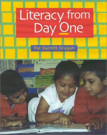 Literacy from Day One by Pat Barrett Dragan (2001-08-17)