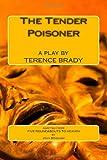 The Tender Poisoner, Terence Brady, 1499557558