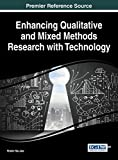 Enhancing Qualitative and Mixed Methods Research with Technology, Hai-Jew, Shalin, 1466664932