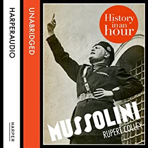 Mussolini: History in an Hour Audiobook