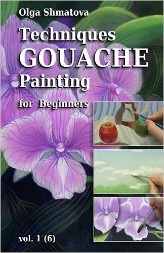 Techniques Gouache Painting for Beginners vol.1: secrets of professional  artist: Olga Shmatova: 9781456409203: Amazon.com: Books